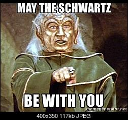 Click image for larger version.  Name:may-the-schwartz-be-with-you.jpg Views:146 Size:117.5 KB ID:471874
